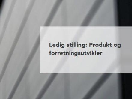 Ledig stilling: Produkt og forretningsutvikler