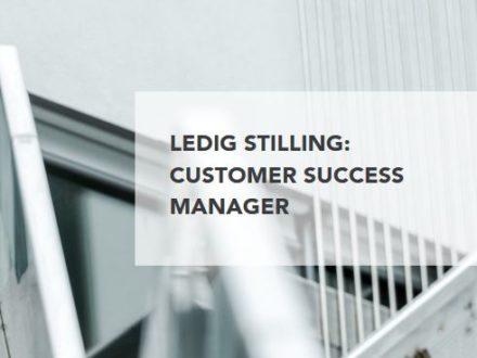 Ledig stilling: Customer Success Manager